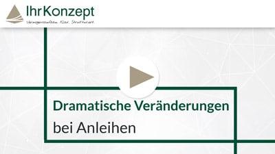 Video zum Vermögensaufbau 5 - Dramatische Veränderungen bei Anleihen